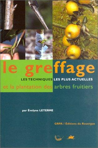 le-greffage-les-techniques-les-plus-actuelles-et-la-plantation-des-arbres-fruitiers