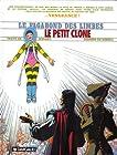 Le Vagabond des Limbes, tome 25 - Le Petit Clone