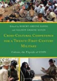 Cross-Cultural Competence for a Twenty-First-Century Military: Culture, the Flipside of COIN by Robert Greene Sands (Editor) � Visit Amazon's Robert Greene Sands Page search results for this author Robert Greene Sands (Editor), Allison Greene-Sands (Editor) (1-Feb-2014) Hardcover