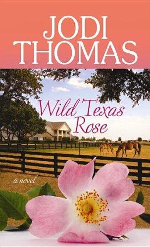 Wild Texas Rose (Center Point Premier Romance (Large Print)) by Jodi Thomas (2012-11-01)