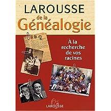 Le Larousse de la généalogie : à la recherche de vos racines