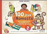 Telecharger Livres 100 jeux avec Namaste pour la concentration emotions (PDF,EPUB,MOBI) gratuits en Francaise