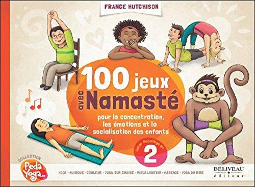 100 jeux avec Namasté pour la concentration, émotions. par France Hutchison