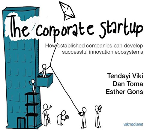 the-corporate-startup-how-enterprises-can-develop-successful-innovation-ecosystems
