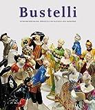 Franz Anton Bustelli: Nymphenburger Porzellanfiguren des Rokoko