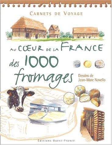 Au coeur de la France des 1000 fromages par Jean-Marc Navello