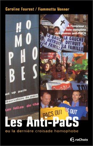 Les anti-pacs. Ou la dernière croisade homophobe