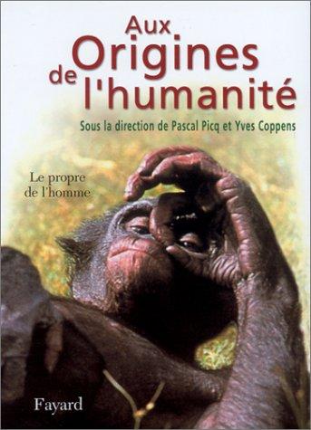 Aux origines de l'humanité : Tome 2, Le propre de l'homme
