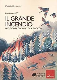 Il grande incendio. L'avventura di Ciuffo, Gaia e Fi