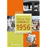 Nous, les enfants de 1956 : De la naissance à l'âge adulte