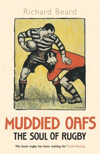 Muddied Oafs: The Soul of Rugby