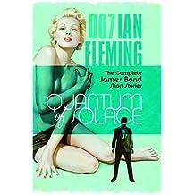 Quantum of Solace: The Complete James Bond Short Stories (James Bond 007 (Blackstone))