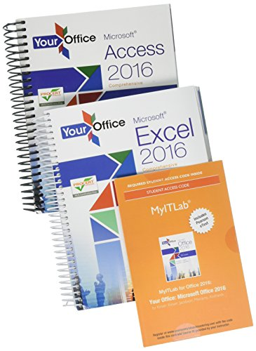 Your Office: Microsoft Access 2016 Comprehensive; Your Office: Microsoft Excel 2016 Comprehensive; Mylab It with Pearson Etext -- Access Card -- For Your Office: Microsoft Office 2016