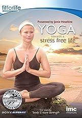 Yoga Towards a Stress Free Life - Mind Body & Core Strength