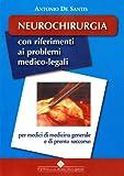 Neurochirurgia. Con riferimenti ai problemi medico-legali