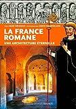 France romane, une architecture éternelle