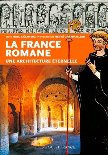 France romane, une architecture éternelle par Marc Déceneux