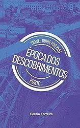 Travel Guide for Kids - Porto - Época dos Descobrimentos (Travel Guide for Kids (Português) Livro 1) (Portuguese Edition)