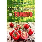 Organic Farming of Tomato: Easy Tips for Organic Home Garden  (English Edition)
