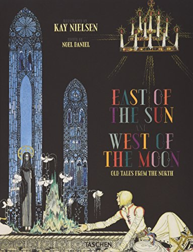 Kay Nielsen. East Of The Sun And West Of The Moon (Taschen) por Noel Daniel