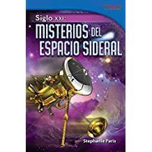 Siglo XXI: Misterios del Espacio Sideral = 21st Century (Time for Kids Nonfiction Readers: Level 5.1)