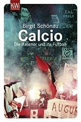 Calcio: Die Italiener und ihr Fußball