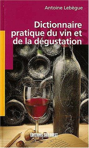 Dictionnaire pratique du vin et de la dégustation