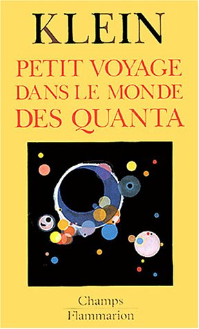 Petit voyage dans le monde des Quanta par Etienne Klein