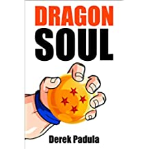 Dragon Soul: 30 Years of Dragon Ball Fandom (English Edition)