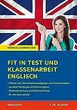 Fit in Test und Klassenarbeit Englisch - 7./8. Klasse. Gymnasium: 44 Kurztests und 11 Klassenarbeiten + Diktate & Hörve