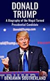 Donald Trump: A Biography of the Mogul Turned Presidential Candidate