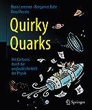 Quirky Quarks: Mit Cartoons durch die unglaubliche Welt der Physik