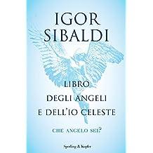 Libro degli angeli e dell'Io celeste: Che angelo sei? (Italian Edition)