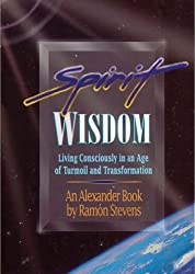 Spirit Wisdom: Living Consciously in an Age of Turmoil and Transformation (English Edition)
