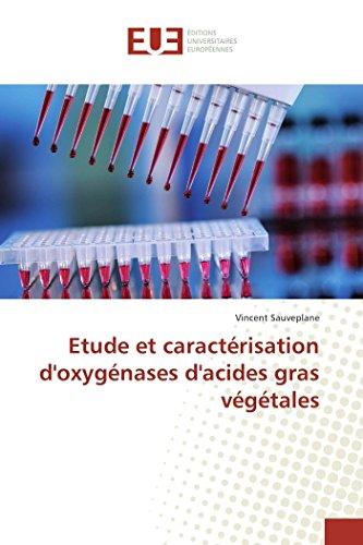 Etude et caractérisation d'oxygénases d'acides gras végétales par Vincent Sauveplane