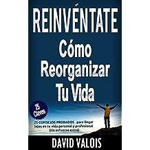 REINVÉNTATE  Cómo Reorganizar Tu Vida (Spanish Edition)