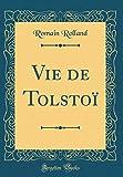 Vie de Tolstoï (Classic Reprint) - Forgotten Books - 13/08/2018