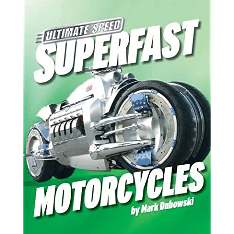 Superfast Motorcycles (Ultimate Speed) by Dubowski, Mark (2005) Library Binding