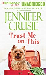 Trust Me on This by Jennifer Crusie (2010-10-26)