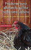 Produrre uova allevando galline nelle zone urbane