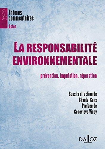 La responsabilité environnementale. Prévention, imputation, réparation par Chantal Cans