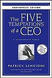 The Five Temptations of a CEO: A Leadership Fable (J-B Lencioni Series)