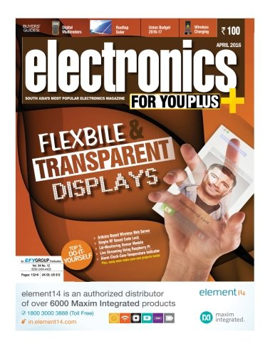 Electronics For You, April 2016: April 2016: Volume 48
