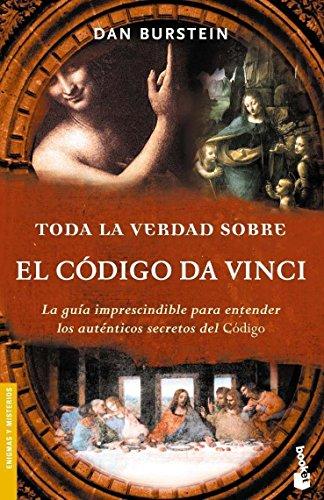 Toda la verdad sobre el Código Da Vinci (Divulgación. Enigmas y misterios) por Dan Burstein