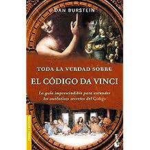 Toda la verdad sobre el Código Da Vinci (Divulgación. Enigmas y misterios)