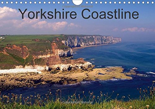 Yorkshire Coastline 2016: From Spurn Peninsula to Robin Hoods Bay, The Yorkshire Coast in Colour. (Calvendo Nature) -