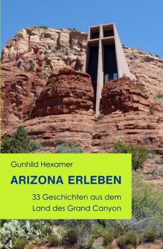 Preisvergleich Produktbild Arizona erleben: 33 Geschichten aus dem Land des Grand Canyon