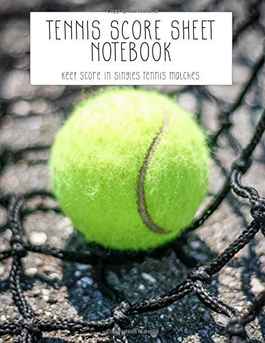 Tennis Score Sheet Notebook: Keep Score In Singles Tennis Matches por Blackflamed Books