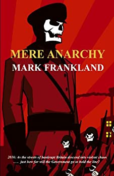 Mere Anarchy by [Frankland, Mark]