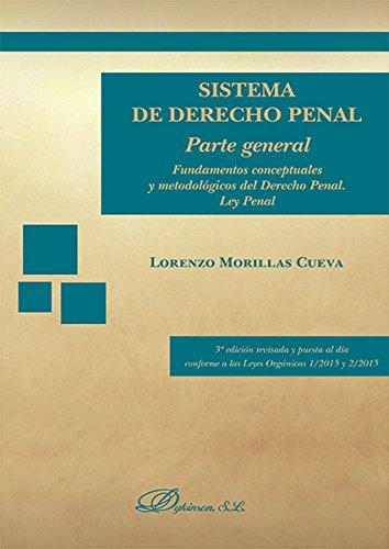 Sistema de Derecho Penal. Parte general por Lorenzo Morillas Cueva